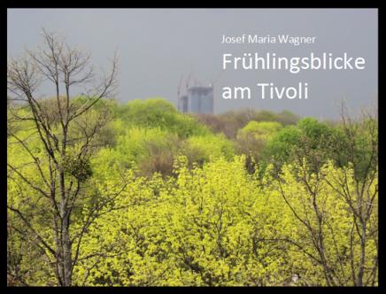 Frühlingsblicke am Tivoli