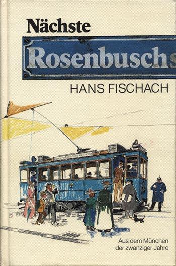 Hans Fischach - Nächste Rosenbusch
