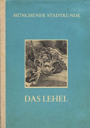 Münchner Stadtkunde - Das Lehel