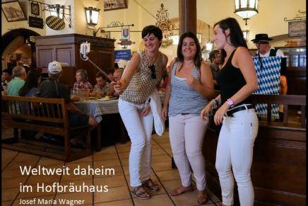 Weltweit daheim im Hofbräuhaus