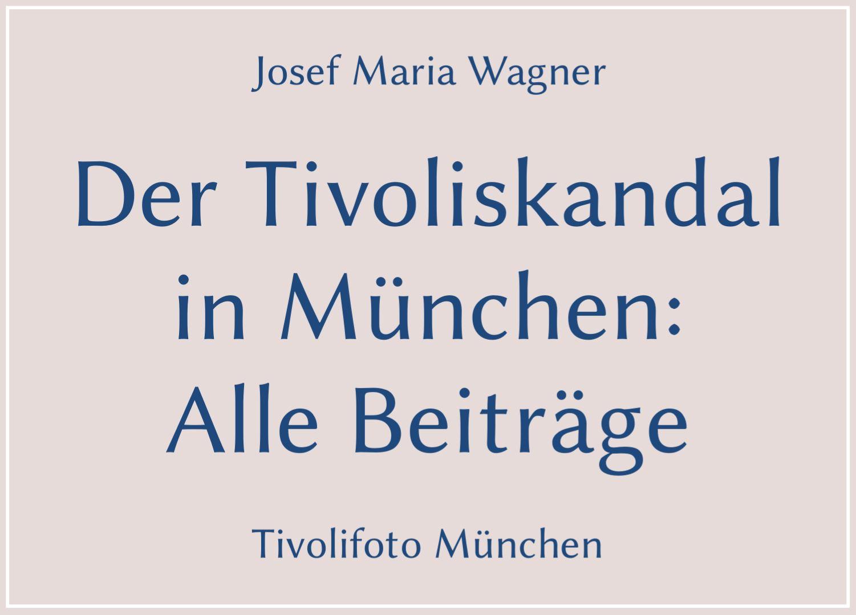 Der Tivoliskandal in München: Alle Beiträge vor Corona