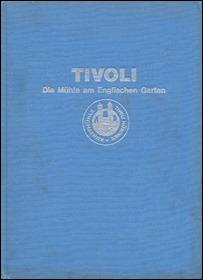 Jubiläumsschrift zum 100jährigen Bestehen der Aktiengesellschaften mit der Bezeichnung Tivoli