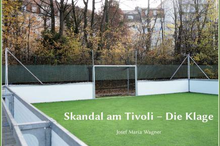 Skandal am Tivoli – DieKlage